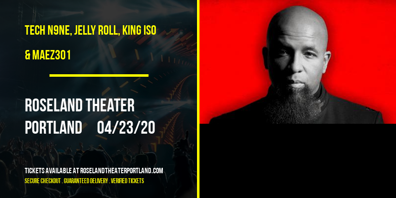 Tech N9ne, Jelly Roll, King Iso & Maez301 [CANCELLED] at Roseland Theater