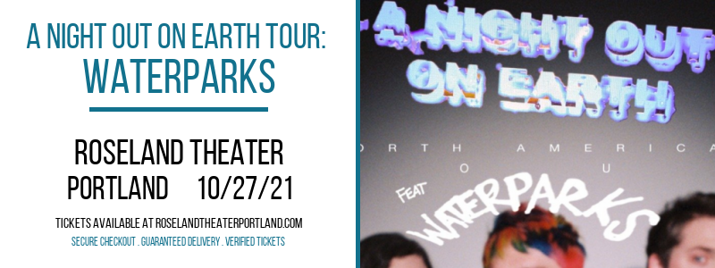 A Night Out On Earth Tour: Waterparks at Roseland Theater